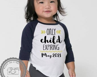 Only Child Expiring Soon- Pregnancy Announcement Humor- Big Sister or Big Brother Shirt- kids Siblings Tshirt toddler Children- #038