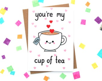 You're My Cup of Tea Card, Valentines Card, I Love You, British Humour, Teacup Illustration, Kawaii