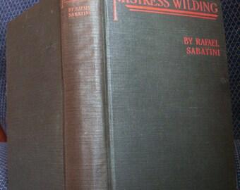 Mistress Wilding, Rafael Sabatini, Antique Book, 1924, Swashbuckling Novel, Hard to Find Vintage Novel