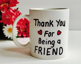 Thank you For Being A Friend Coffee Mug, Thank You For Being A Friend BFF Gift, Bestie Gift, Friend Gift, Coworker Gift, Christmas Gift BFF