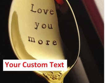 Personalized Gold Spoon: Love You More or CUSTOM, Hand Stamped Engraved Name Teaspoon, Gift for Friend Her, Spooning Since, Coffee Tea Lover