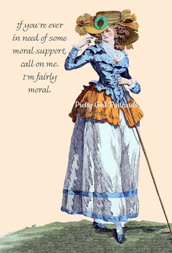 Marie Antoinette Card ~ If You're Ever In Need Of Some Moral Support, Call On Me. I'm Fairly Moral. ~ Funny Postcard ~ Witty Greeting Card