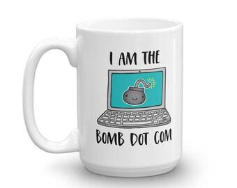 I Am The Bomb Dot Com 15oz. Mug