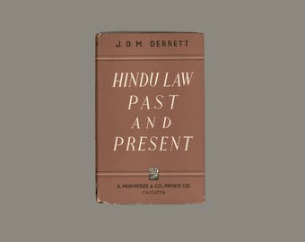 Hindu Law Past and Present by Derrett  Vintage Hardcover Book about the controversy which preceded adoption of the Hindu Code for Marriage