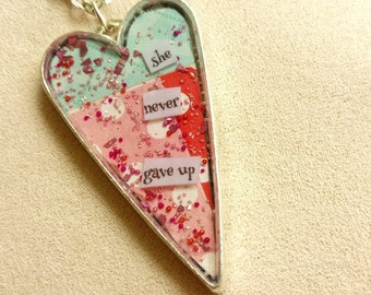 she never gave up - Heart Art Pendant - Inspirational Message - FREE SHIPPING