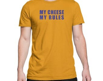 My Cheese, My Rules. Short-Sleeve Unisex T-Shirt