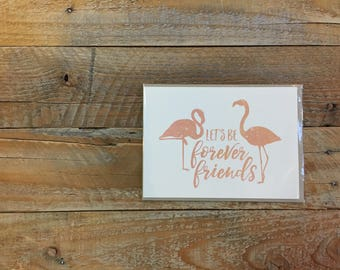 Let's Be Forever Friends, Flamingos, Friendship Love Admire, Greeting Card, 4.5x6 card with envelope