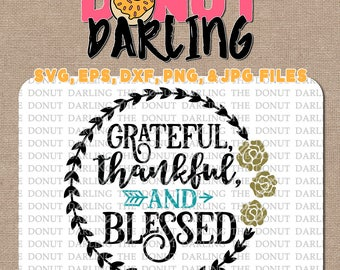 Instant Download: Grateful, Thankfuly, and Blessed, svg, eps, dxf, png, jpg file, svg file, Christian, cutting file, silhouette, Cricut