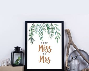 Greenery Miss to Mrs. Sign INSTANT DOWNLOAD, 8x10, Bridal Shower Sign, Wedding, Botanical, Garden Party Printable - Delilah