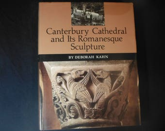 Canterbury Cathedral and Its Romanesque Sculpture by Deborah Kahn