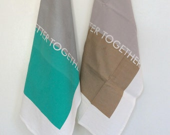Tea Towel by Willful, Color Block, Better Together,  Natural Cotten, Wedding Gift, Shower Gift