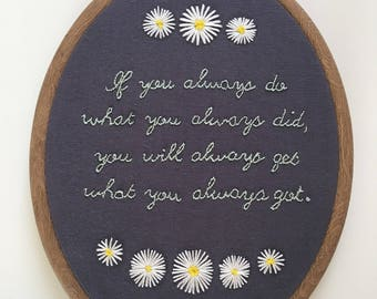 Hand Embroidered Hoop - Inspirational Positive Quote - Office Home Hanging Art