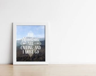 Art Print - The mountains are calling - Travel - Inspirational - Nature Art - Gallery Wall - Graduation Gift - Quote Art Print - SKU:3926