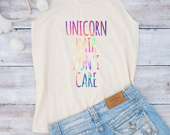 Unicorn hair don't care shirt galaxy top funny women gifts for her tumblr shirt ladies gifts teen girl gifts women shirt racerback tank top