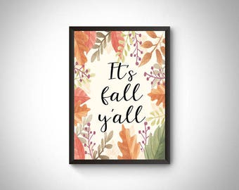 It's fall y'all printable, fall decor, fall season, fall home decor, autumn home decor, autumn wall poster, fall decoration, fall print