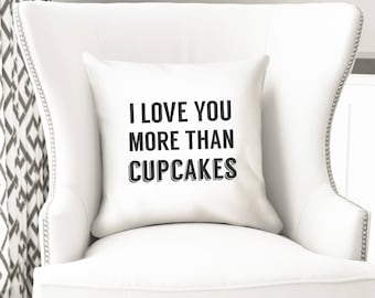 I love you more than cupcakes, throw pillow cover, funny gift from baker
