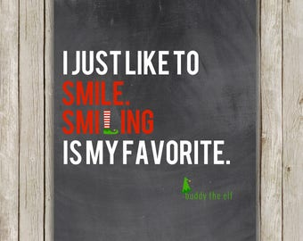 8x10 and 11x14 Christmas Printable Art, Buddy The Elf Quote, Typography Print, Chalkboard Decor, I Just Like To Smile Smiling Is My Favorite
