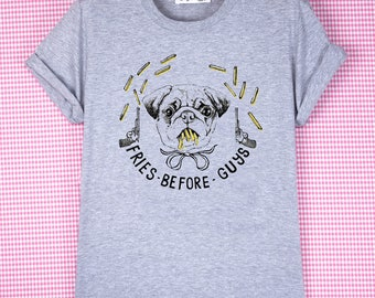 """Funny T-SHIRT """"Fries before guys """"/ funny t-shirt/ awesome illustration/ pug/ fries/ french fries/ tattoo"""