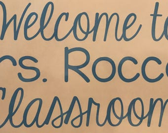 Welcome To.... Classroom! (Teacher Name Vinyl)