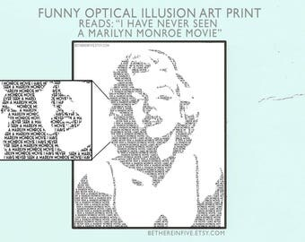 Optical Illusion Marilyn Monroe Gallery Wall Art Print Marilyn Quote // I Have Never Seen a Marilyn Monroe Movie / Funny Print,  Fashion Art