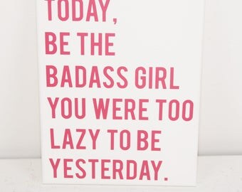 Today be the badass - badass sign - gym motivation - gym decor - gym sign - work out sign - inspirational sign - motivational sign, wall art