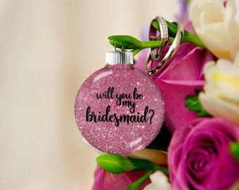 Bridesmaid Gift, Will You Be My Bridesmaid, Bridesmaid Asking Proposal Ornament, Gift for Best Woman Maid of Honor Bridesmaid, Bride Groom