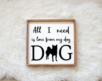 Hand Painted Shiba Inu All I Need is Love from my Dog Sign on Wood, Dog Decor Dog Painting, Gift for Dog People New Puppy Housewarming