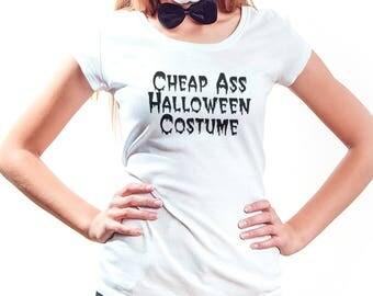 Cheap Ass Halloween Costume Shirt, Womens Tee Shirt