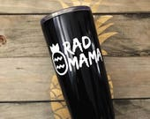 RAD MAMA 20 Oz Vacuum Insulated Tumbler Cup Mug Drinkware Mom Life