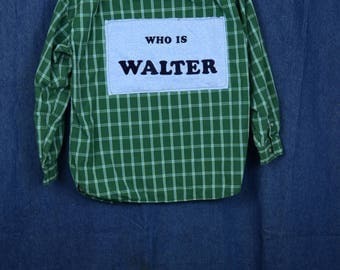 Upcycled Flannel Who Is Walter