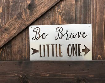 Be Brave Little One, Nursery Decor, Rustic Woodland Sign, Farmhouse Nursery Decor, Rustic Home Decor, Nursery sign, Be Brave sign, Farmhouse