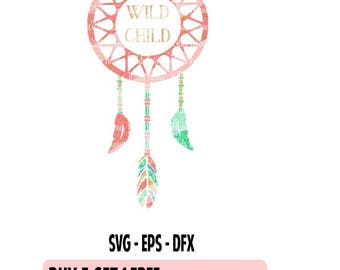 Dream Catcher SVG - Wild Child svg - Boho feathers - arrow svg- Wild one svg - Wild svg - Cut File - Silhouette- Cricut - Digital Download