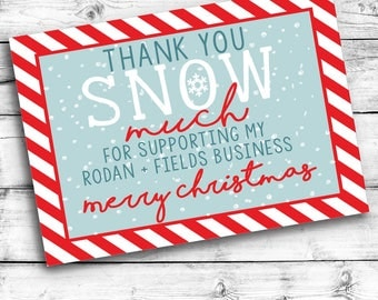 Rodan and Fields Christmas Thank You Card | INSTANT DOWNLOAD| Thank you Snow Much