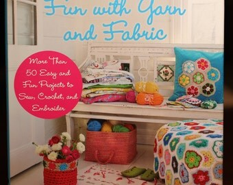 Fun With Yarn and Fabric:  book with yarn and fabric crafts to wear or for the home.
