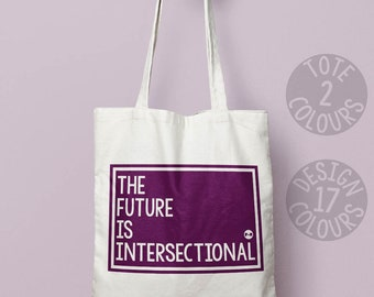 The Future is Intersectional cotton tote bag, personalized gift for activist, nasty woman, protest rally, resistance, feminist, equal rights
