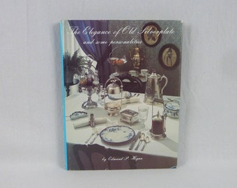 1980 The Elegance of Old Silverplate and Some Personalities - Edmund P. Hogan - Silver History Schiffer - Vintage Silver Collector's Book