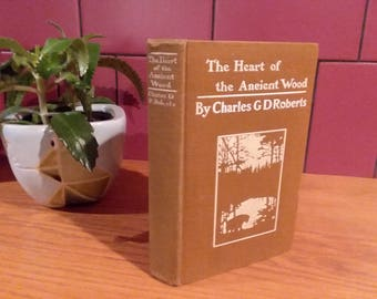 The Heart of the Ancient Wood, by Charles G.D. Roberts, 1900
