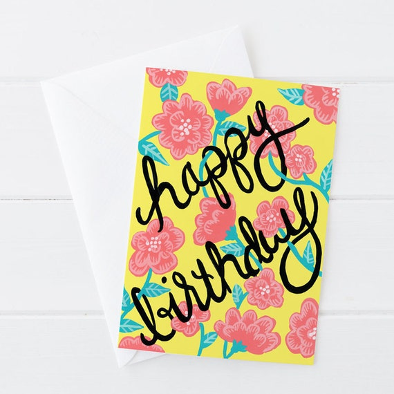 Bright Floral, Cheerful, Feminie Happy Birthday Card, Yellow Floral, Hand Lettered Card, Hand Lettering 5x7
