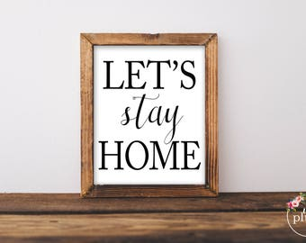 Printable Wall Art Let's Stay Home printable- Instant Download, Home Decor, Wall Art, Home Print