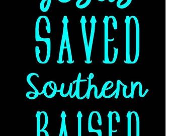 Jesus Saved Southern Raised Sticker
