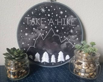 Take a Hike Mountains, Trees,  and Night Sky-embroidery hoop art 9 in diameter