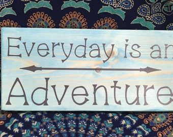 """Wood sign - """"Everyday is an Adventure"""""""