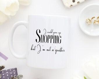 Shopping Mug, Shopaholic Mug, Shopping Addict Gift, Girly Mugs, Mugs With Sayings,Funny Coffee Mugs,Gift For Shopper,Girly Gifts,Shopper Mug