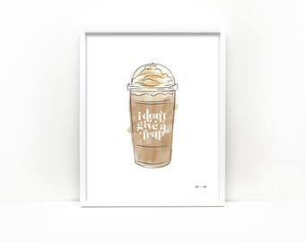 I don't give a frap, coffee typography over watercolor illustration of a cold caramel starbucks frappuccino, 8x10 linen art print