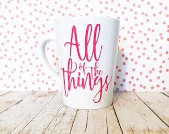 All Of The Things Pink and White 14oz Coffee Mug