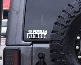 No Problem decal, FREE SHIPPING, White vinyl decal, hiking, jeep, adventure, car sticker, car decal #202
