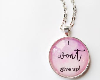 I Won't Give Up Round Cabochon Necklace, Pink Watercolor Background, JW, JW.org, 2017 Regional Convention, Encouragement, Gift