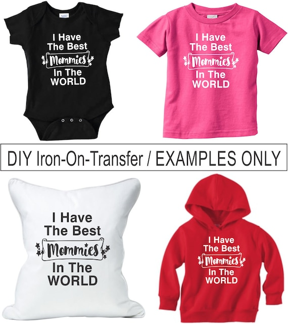 Diy iron on transfer i have the best mommies in the world do it 500 solutioingenieria Image collections