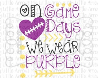SALE- On gamedays we wear purple SVG, DXF, Eps, png Files for Cutting Machines Cameo or Cricut // football svg // game day svg - lsu footbal