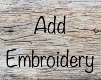 Add Embroidery to Your Order
